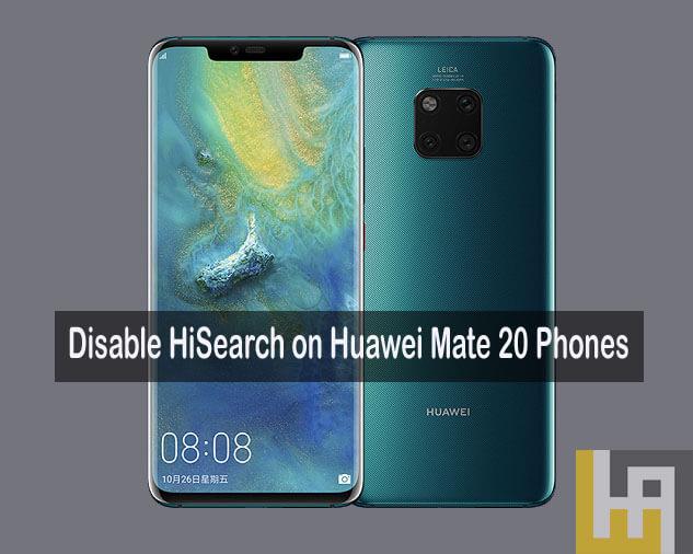 Huawei Mate 20 Pro'da HiSearch Devre Dışı Bırak