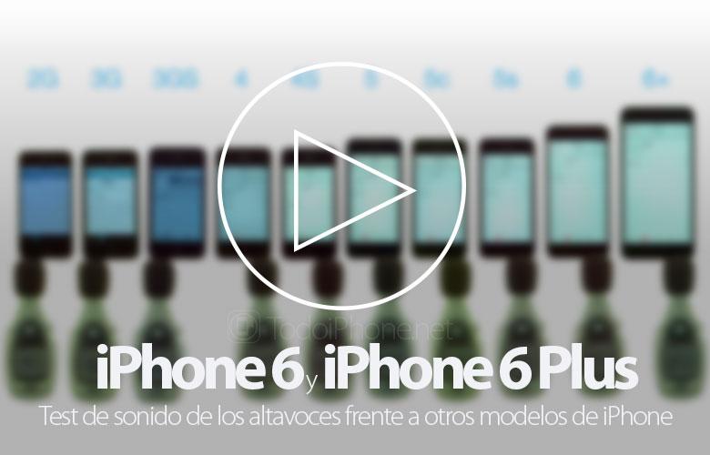 IPhone 6 ve 6 Plus hoparlör testi, tüm iPhone modellerine göre 1