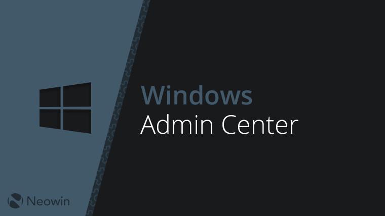 Windows Yönetici Merkezi Önizleme 1908 şimdi birçok iyileştirme ile kullanıma sunuldu 1